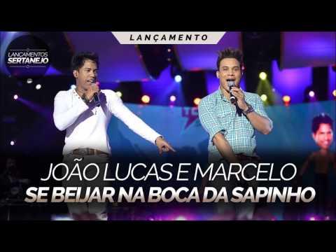 João Lucas e Marcelo - Se Beijar na Boca Da Sapinho (LANÇAMENTO 2013)