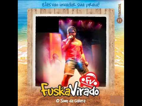 Fuska Virado - Verão 2014 • CD COMPLETO