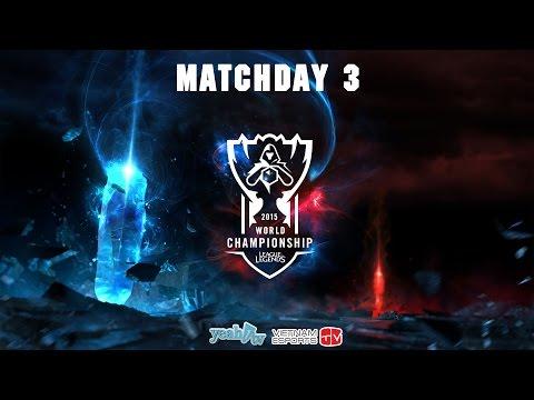 Liên Minh Huyền Thoại | 2015 World Championship | Matchday 3