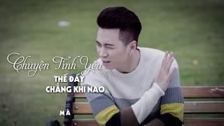 Mình Từng Yêu Như Thế - Karik ft Orange (Lyric Video)