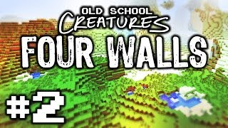 Four Walls Pt2 - Minecraft: Old School Creatures