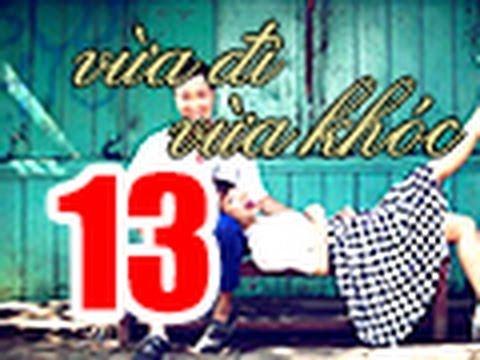 Vua Di Vua Khoc Tap 13 FULL 720p Khong Quang Cao