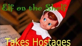 Elf on the Shelf  - Takes the Toys Hostages