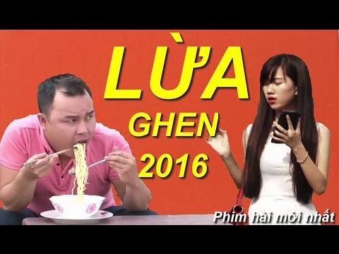Phim Hài Đặc Sắc 2016 | Lừa Ghen | Xem Phim Hài Việt Nam 2016