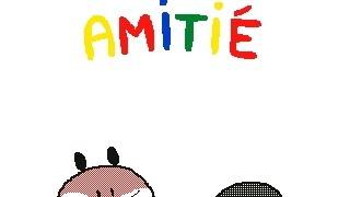 Amitié - Animation