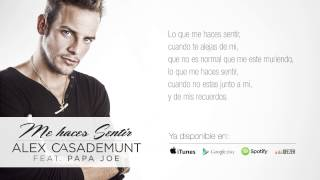 Alex Casademunt - Me haces sentir (feat. Papa Joe) - (Lyric Video)