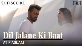 Dil Jalane Ki Baat – Atif Aslam (Sufiscore) Hindi Video Download New Video HD