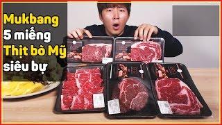 Mukbang 5 miếng thịt bò Mỹ khổng lồ siêu chất lượng