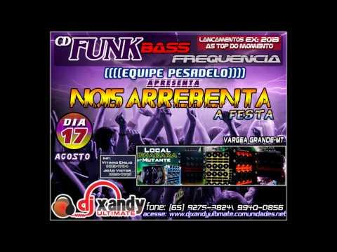 FUNK GRAVE BASS NOIS ARREBENTA A FESTA] DJ XANDY ULTIMATE CBÁ MT