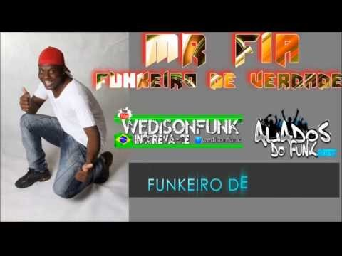 MR FIA - Funkeiro de Verdade:: Lançamento2013 ::Dj Nando Pro