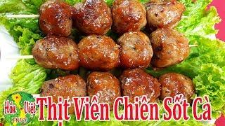 ✅ 1 Trong 31 Cách Làm Thịt Viên Chiên Ngon nhất | Hồn Việt Food