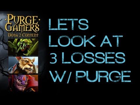 Dota 2 Lets Analyze 3 losses w/ Purge