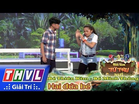 THVL l Tiếu lâm tứ trụ nhí - Tập 2: Hai đứa bé - Bé Thiên Kim, Bé Minh Thông