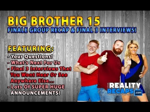 BIG BROTHER 15:  Finale Recap & Cast Exit Interviews!