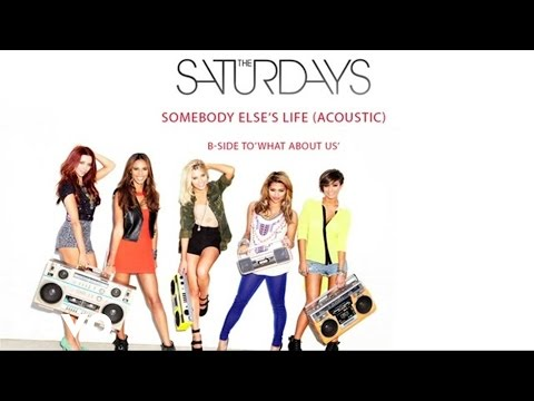 The Saturdays - Somebody Else's Life (Acoustic)