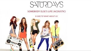 The Saturdays - Somebody Else's Life