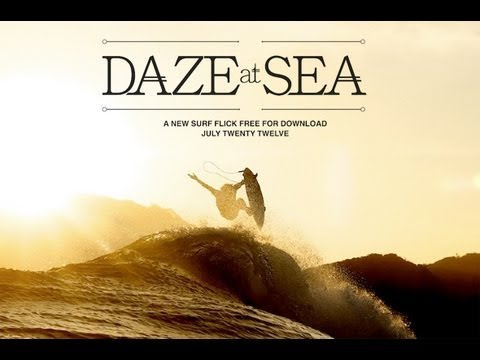 DAZE AT SEA - Free Billabong Surf Movie!!!