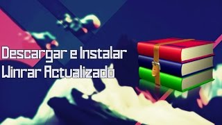 Video Tutorial Descargar E Instalar Winrar 5.11 Full 32