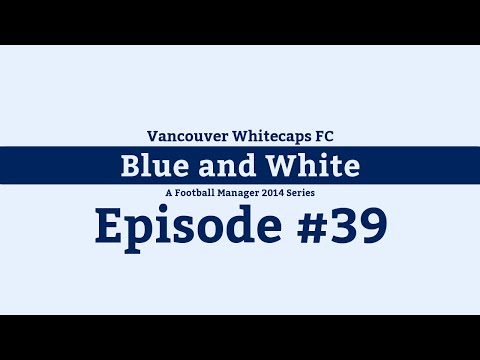 [FM14] Blue and White - Episode #39