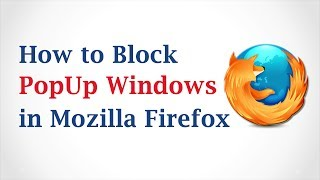 How To Block Pop-Up Windows In Mozilla Firefox Browser