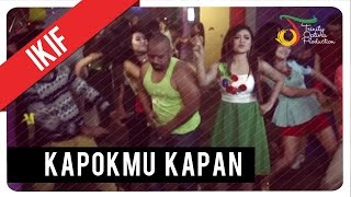 Ikif - Kapokmu Kapan   Official Video Klip