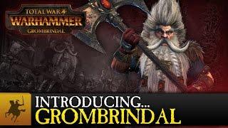 Total War: WARHAMMER - Bemutatkozik Grombrindal