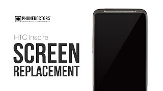 HTC INSPIRE Screen Repair And LCD / DIGITIZER REPLACEMENT