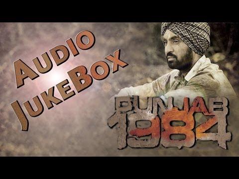 Punjab 1984   ALL FULL SONGS Audio Jukebox   Diljit Dosanjh