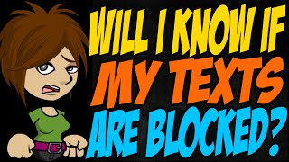 Will I Know If My Texts Are Blocked?