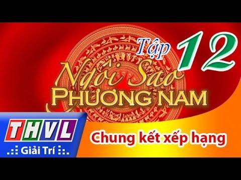 THVL | Ngôi sao phương Nam 2016 - Tập 12: Chung kết xếp hạng