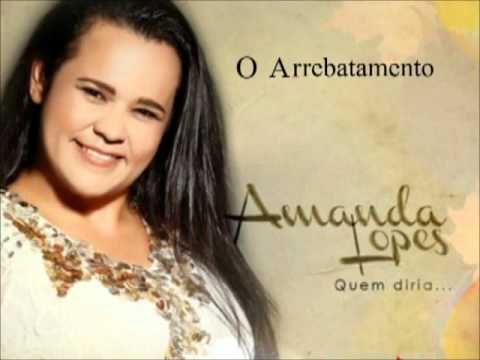 O Arrebatamento - Amanda Lopes
