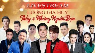 [LIVE 24/7] Lương Gia Huy | Thầy và Những Người Bạn