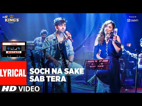 T-Series Mixtape: Sab Tera /Soch Na Sake Song (Lyrics) | Harrdy Sandhu & Neeti Mohan