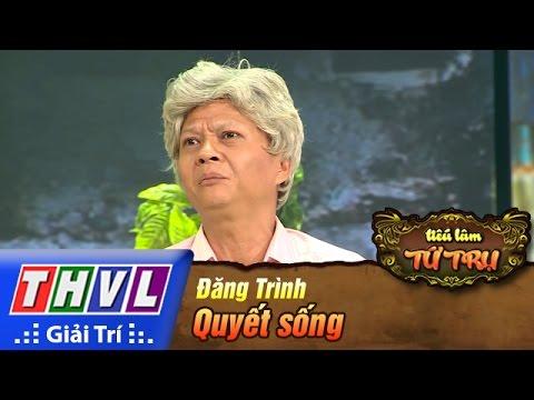 THVL | Tiếu lâm tứ trụ - Tập 2: Quyết sống - Đăng Trình