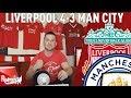 Fab 4 Smash The Invincibles Liverpool v Man City 4 3 Jonathan s Match Reaction