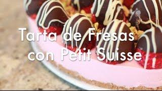 Tarta De Fresas Con Petit Suisse Recetas De Tartas