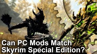 The Elder Scrolls V: Skyrim - Special Edition vs. PC Mods