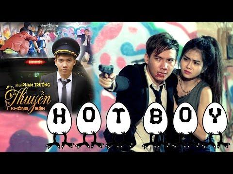 Phim Ca Nhạc Hot Boy Hột Vịt Lộn - Phạm Trưởng [Behind The Scene]