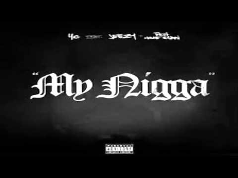 my nigga- YG