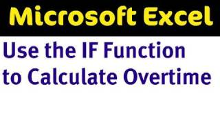IF Function To Calculate Overtime Pay In Excel