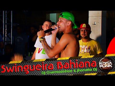 Swingueira Bahiana :: DJ Charmozinho & Jhonatta DJ - Feat. Tiago Mix ::