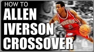 Allen Iverson Crossover: How To Do Basketball Moves