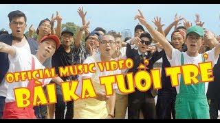 Bài Ka Tuổi Trẻ - TamKa PKL | Official Music Video