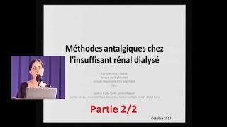 Méthodes antalgiques chez l'insuffisant rénal dialysé (Pr C. Isnard Bagnis) part 2/2