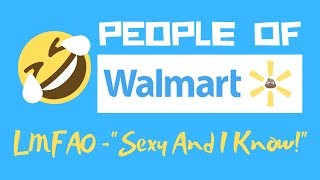 Crazy People Of Walmart – Sexy And I Know It