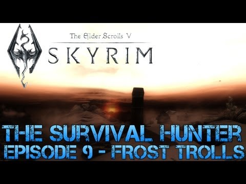 Skyrim - The Survival Hunter Episode 9 - FROST TROLLS - Man Vs. Wild Parody