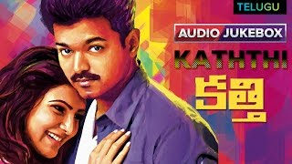 Kathi - Jukebox (Full Songs Telugu)