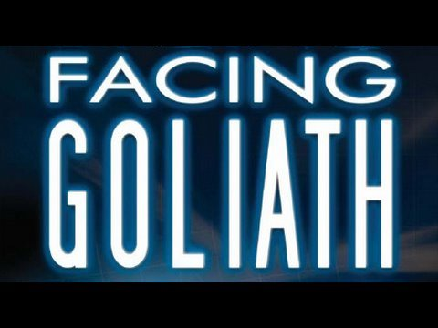 FACING GOLIATH (Full Length Feature Documentary)