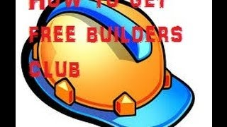 How To Get Builders Club For Roblox For Free!!!!!! 2014