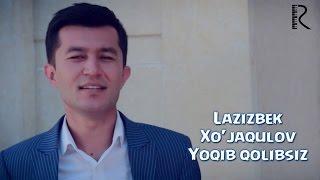 Смотреть или скачать клип Лазизбек Хужакулов - Ёкиб колибсиз